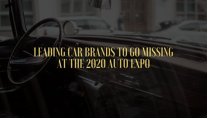 Leading Car Brands To Go Missing At The 2020 Auto Expo