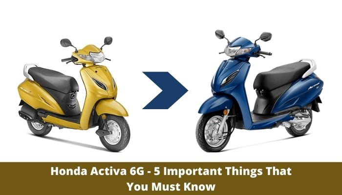 Honda Activa 6G - 5 Important Things That You Must Know