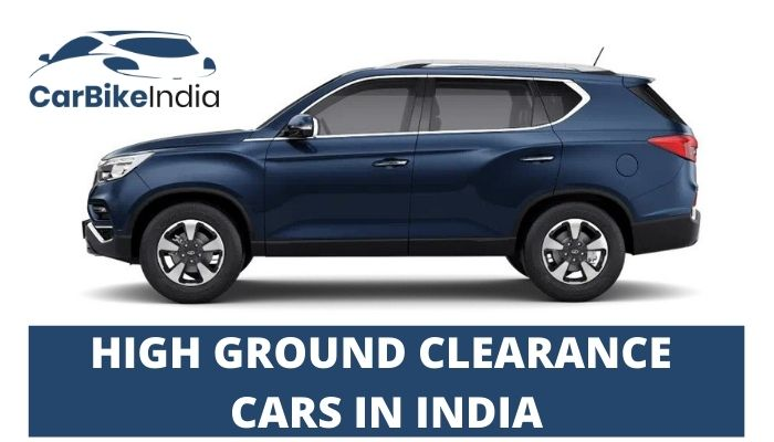 CARS WITH HIGH GROUND CLEARANCE IN INDIACARS WITH HIGH GROUND CLEARANCE IN INDIA